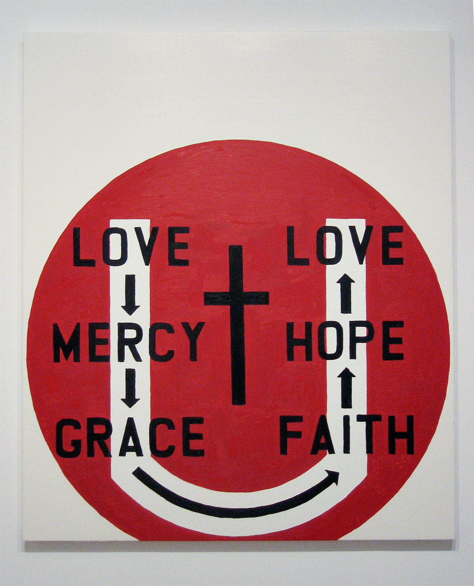 Love Mercy Grace Faith Hope Love, 2006. Oil on canvas. 78 x 66 inches.